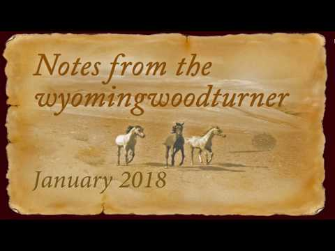 January 2018 Notes From The Wyomingwoodturner  Sam Angelo