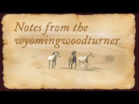 Notes from the Wyomingwoodturner Nov 3,  2017 Sam Angelo